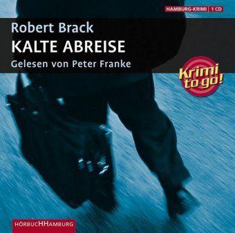Kalte Abreise, 1 Audio-CD, Robert Brack
