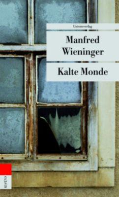 Kalte Monde, Manfred Wieninger