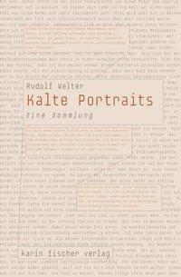 Kalte Portraits - Rudolf Welter |