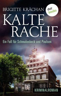 Kalte Rache - Ein Fall für Schmalenbeck und Paulsen, Brigitte Krächan