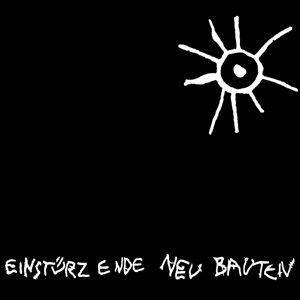 Kalte Sterne-Early Recordings, Einstürzende Neubauten