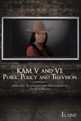 Kam V and Vi: Public Policy and Television, Elaine