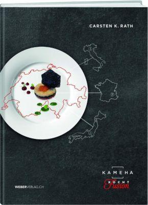 Kameha kocht Fusion - Carsten K. Rath |