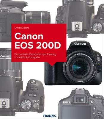 Kamerabuch: Kamerabuch Canon EOS 200D, Christian Haasz
