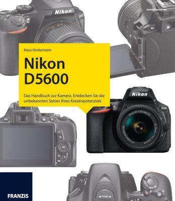 Kamerabuch: Kamerabuch Nikon D5600, Klaus Kindermann