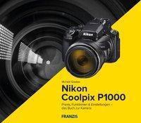Kamerabuch Nikon Coolpix P1000 - Michael Gradias |