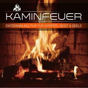 Kaminfeuer-Entspannung Für Körper,Geist Und Seele, Diverse Interpreten