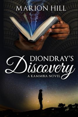 Kammbia: Diondray's Discovery (Kammbia, #1), Marion Hill