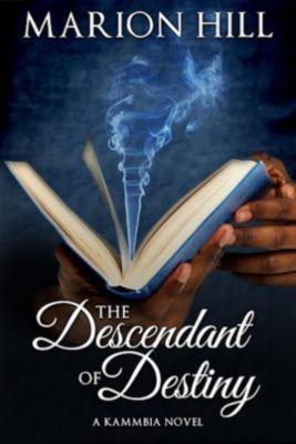 Kammbia: The Descendant of Destiny (Kammbia, #1), Marion Hill