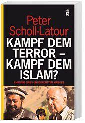 Kampf dem Terror, Kampf dem Islam?, Peter Scholl-Latour