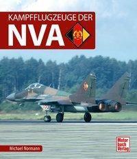 Kampfflugzeuge der NVA - Michael Normann |