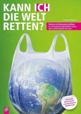 Kann ICH die Welt retten?, Katrin Schüppel