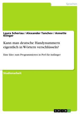 Kann man deutsche Handynummern eigentlich in Wörtern verschlüsseln?, Laura Scheriau, Annette Klinger, Alexander Tanchev