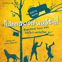 Kannawoniwasein - Manchmal muss man einfach verduften, 2 Audio-CDs - Martin Muser |