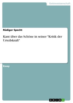Kant über das Schöne in seiner Kritik der Urteilskraft, Rüdiger Specht