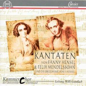Kantaten und Orgelwerke von Fanny Hensel und Felix Mendelssohn, Willi Gundlach