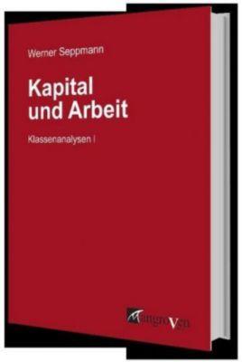 Kapital und Arbeit, Werner Seppmann