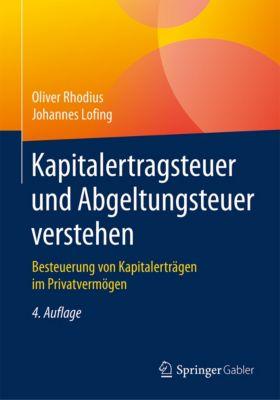 Kapitalertragsteuer und Abgeltungsteuer verstehen, Oliver Rhodius, Johannes Lofing