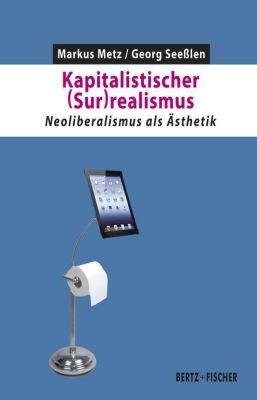 Kapitalistischer (Sur)realismus, Georg Seesslen, Markus Metz