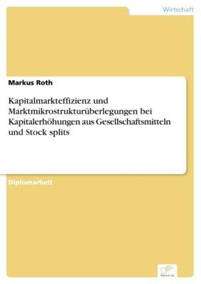 Kapitalmarkteffizienz und Marktmikrostrukturüberlegungen bei Kapitalerhöhungen aus Gesellschaftsmitteln und Stock splits, Markus Roth