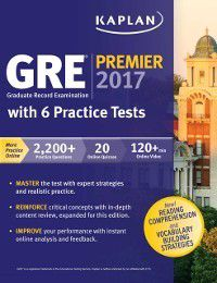 Kaplan Test Prep: GRE Premier 2017 with 6 Practice Tests, Kaplan Test Prep