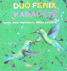 Karai-Ete (Vinyl), Duo Fenix