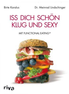 Karalus, B: Iss dich schön, klug und sexy, Birte Karalus, Meinrad Lindschinger