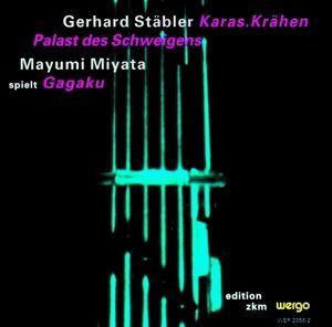 Karas.Krähen/Palast Des Schweigens/Gagaku, G. Stäbler, M. Miyatake