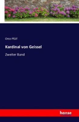 Kardinal von Geissel - Otto Pfülf |