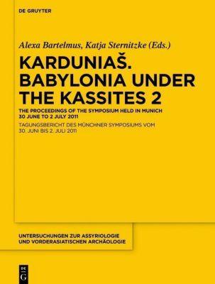Kardunias: Volume 2 Kardunias. Babylonia under the Kassites 2
