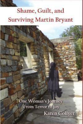 Karen Collyer: SHAME, GUILT,  AND SURVIVING  MARTIN BRYANT, Karen Collyer
