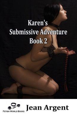 Karen's Submissive Adventure: Book 2, Jean Argent