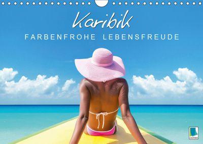 Karibik: Farbenfrohe Lebensfreude (Wandkalender 2019 DIN A4 quer), CALVENDO