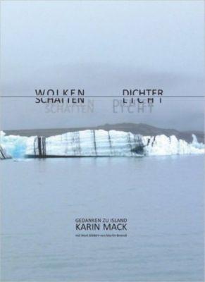 Karin Mack - Wolkenschatten / Dichterlicht, Karin Mack