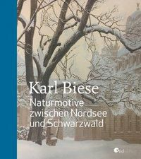 Karl Biese - Naturmotive zwischen Nordsee und Schwarzwald -  pdf epub