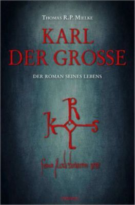 Karl der Große, Thomas R. P. Mielke