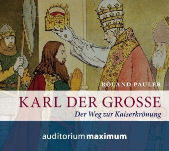 Karl der Große, 2 Audio-CDs, Roland Pauler