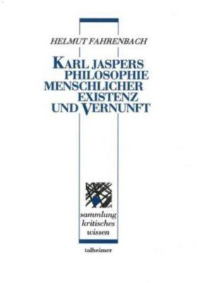 Karl Jaspers - Philosophie menschlicher Existenz und Vernunft, Helmut Fahrenbach