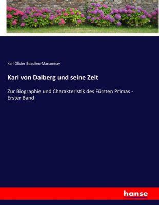 Karl von Dalberg und seine Zeit - Karl Olivier Beaulieu-Marconnay  