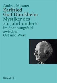 Karlfried Graf Dürckheim - Andree Mitzner |