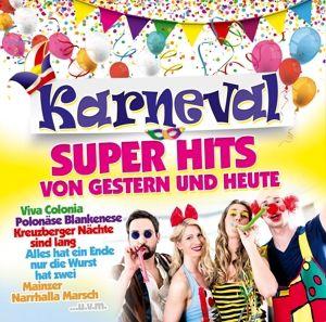 Karneval Super Hits Von Gestern & Heute, Diverse Interpreten