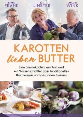 Karotten lieben Butter, Michael Wink, Gunter Frank, Léa Linster