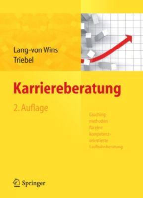 Karriereberatung. Coachingmethoden für eine kompetenzorientierte Laufbahnberatung, Thomas Lang-von Wins, Claas Triebel