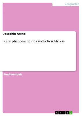 Karstphänomene des südlichen Afrikas, Josephin Arend