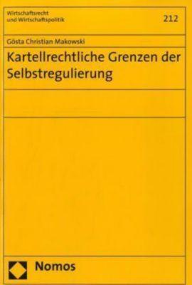 Kartellrechtliche Grenzen der Selbstregulierung, Gösta Chr. Makowski