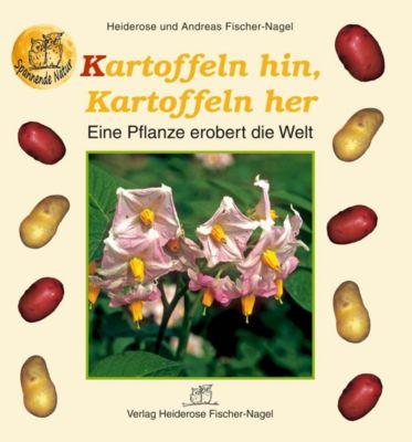 Kartoffeln hin, Kartoffeln her, Heiderose Fischer-Nagel, Andreas Fischer-Nagel