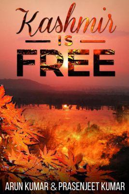 Kashmir is Free, Arun Kumar, Prasenjeet Kumar