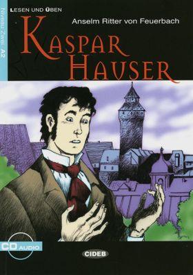 Kaspar Hauser, m. Audio-CD, Anselm Feuerbach