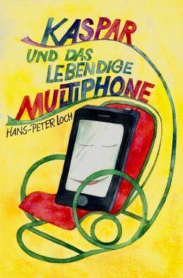 Kaspar und das lebendige Multiphone, Hans-Peter Loch