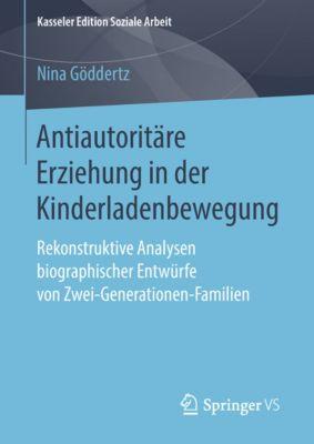 Kasseler Edition Soziale Arbeit: Antiautoritäre Erziehung in der Kinderladenbewegung, Nina Göddertz